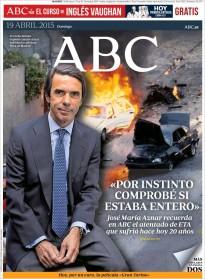 «Aznar: Por instinto comprobé si estaba entero», a la portada de l'«ABC»