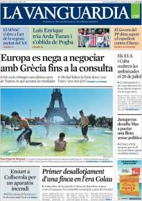 «Europa es nega a negociar amb Grècia fins a la consulta», a la portada de «La Vanguardia»