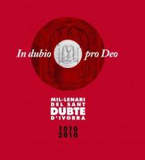 In Dubio Pro Deo, Mil·lenari del Sant Dubte d'Ivorra, 1010-2010