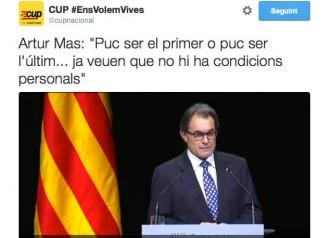 La CUP recorda amb una piulada la frase de Mas: «Puc ser el primer o puc ser l'últim»