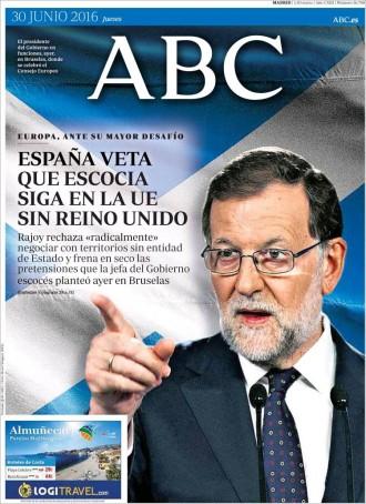 Vés a: «España veta que Escocia siga en la UE sin Reino Unido», a la portada de l'«ABC»